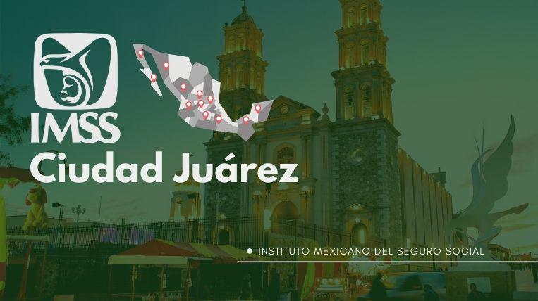 donde queda la oficina IMSS en Juarez