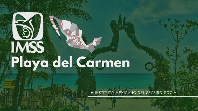 donde queda el IMSS en Playa del Carmen